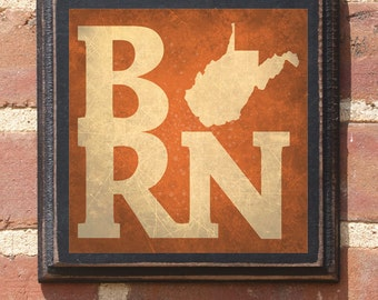 West Virginia WV BORN Wall Art Sign Plaque Gift Present Custom Color Home Decor Vintage Style Morgantown Charleston Mountaineer Classic