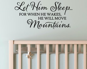 Let Him Sleep For When He Wakes He Will Move Mountains Vinyl Wall Decal Sticker Decor Nursery Baby Boy