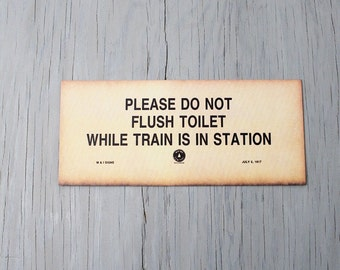 Vintage Signage Reproduction - Maine Central Railroad Signage - Please Do Not Flush Toilet While Train Is In Station - Toilet Signage
