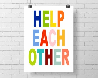 Printable Modern Kid Print - Help Each Other - Wall Art - colorful - kid decor - inspirational kid decor - wall poster - kids room - play