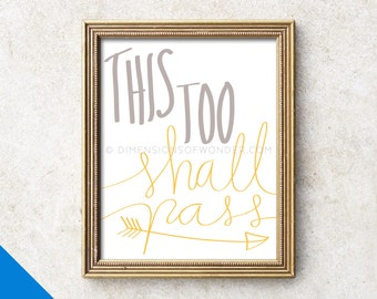 This too shall pass PRINT, Inspirational art, Encouragement poster, Hand lettered, Typographic print, Uplifting quotes, Typography poster.