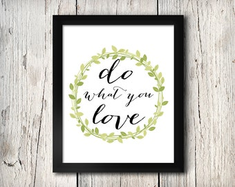Do What You Love Print, INSTANT DOWNLOAD, Printable