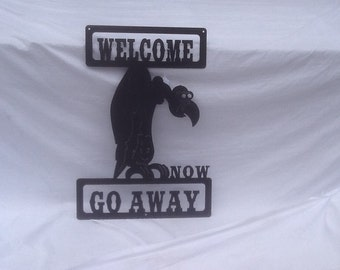 NEW  'Welcome, Now Go Away' Sign