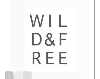 WILD & FREE - 8x10 - Typography - Motivational Print