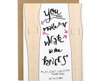 Funny Boyfriend Love Card - You Make Me Weak In The Knees