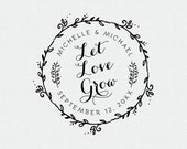 Let Love Grow Stamp, Wedding Favor, Thank You Stamp, Self Inking Stamp, Wood Handle, Circle Stamp, Personalized, Floral, Wreath (T174)