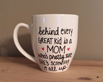 Behind every great kid is a mom who's pretty sure she's screwing it all up mug, Mother's Day mug, gift for mom, mug for mom, funny mom mug