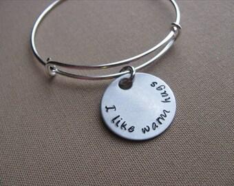 "SALE- Hand-Stamped Bangle Bracelet- ""I like warm hugs""- ONLY 1 Available"
