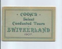 Antique Cooks Select Conducted Tours to Switzerland 1907 Switzeland, the Rhine, Black Forest, Paris, Grand Alpine Tour e/pics, Descriptions!