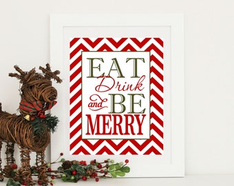 Christmas Decor - red chevron Eat Drink & Be Merry   - Instant Download 8x10
