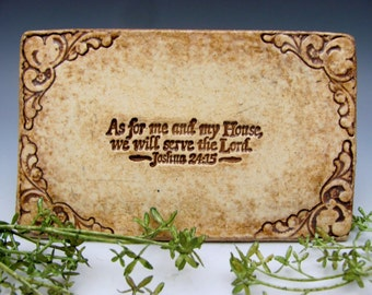 Scripture As For Me and My House, We Will Serve the Lord Stoneware Self Supporting Plaque Christian Biblical Baptism
