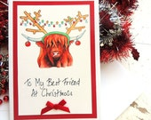 To My Best Friend At Christmoos. Christmas card for Best Friend. Fun, quirky Highland Cow Christmas card. Handmade card. Ready for delivery.