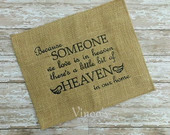 Embroidered Burlap Framed Art : Because Someone we love is in Heaven there's a bit of Heaven in our home.