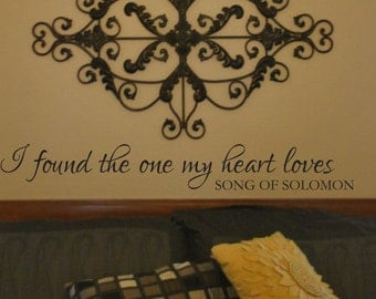 "Vinyl Decal ""I found the one my heart loves Song of Solomon"""