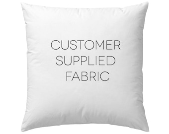 Custom Pillow Cover / COM / Customer's Own Material / Customer Supplied Fabric / Custom / Made to Order
