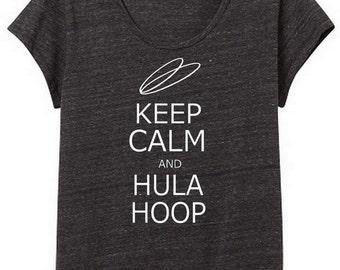 Keep Calm and Hula Hoop Womens Slouchy Tee Shirt