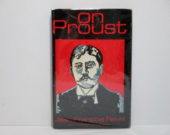 On Proust ~ by Jean-Francois Revel Translated From the Original French by Martin Turnell 1972 Literary Criticism Book