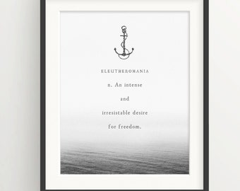 Eleutheromania Anchor Print - An intense and irresistible desire for freedom. - Ocean in black and white.
