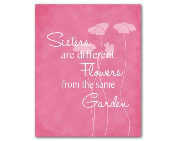 Sisters Are Different Flowers From The Same Garden Inspirational Wall Art Room Decor