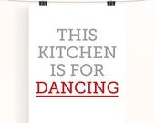 This kitchen is for dancing print - red home wall art - grey and red kitchen poster - home decor - typography print - uk