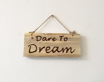 Dare to dream wood burned sign
