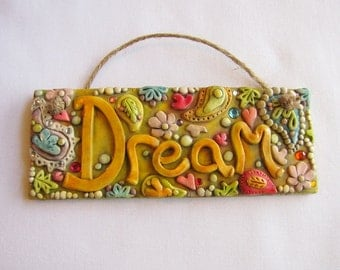 Dream Wall hanging, Jeweled Dream Wall Plaque, Rustic Whimsical Dream Polymer Clay Art