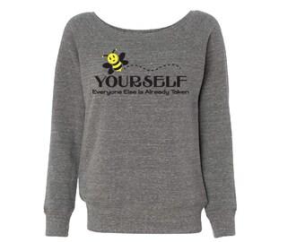 Be Yourself. Fleece Slouchy Wideneck Sweatshirt