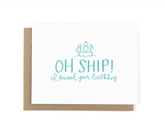 Oh Ship, I Misssed Your Birthday Belated CardSimple Minimal Icon Modern Lettering Graphic Cute Pun