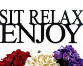 Sit Relax Enjoy Metal Sign - Black, 15x6, Metal Wall Art, Outdoor Sign, Garden Sign, Garden Decor, Signage, Sign