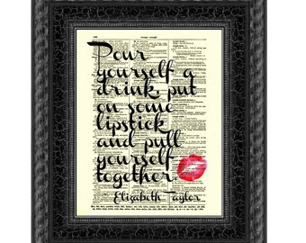 Pour yourself a drink, put on some lipstick printed on an upcycled 1897 dictionary page, graduation gift, bachelorette party, motivational