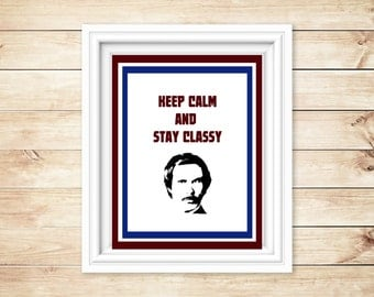 Keep Calm and Stay Classy , Anchorman Poster , Movie Poster , Pop Culture Art , Ron Burgandy , Movie Illustration , Movie Art