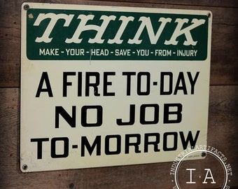 Vintage Industrial Metal Fire Today No Job Tomorrow Safety Sign