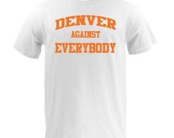 Denver Against Everybody - Orange on White