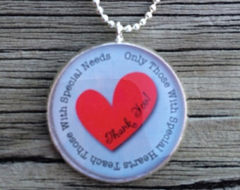 "Necklace for special needs teacher 1"" Pendant Keepsake"