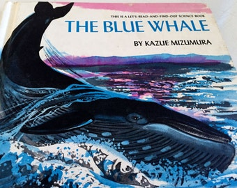 The Blue Whale by Kazue Mizumura - Let's Read-and-Find-Out Science Book - 1971