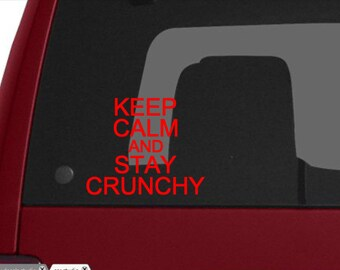 Keep Calm and Stay Crunchy Vinyl Decal