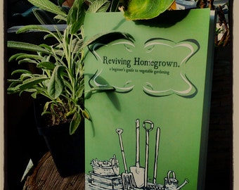 Reviving Homegrown,  a beginner's guide to vegetable gardening