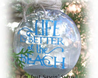 Life Is Better At The Beach Christmas Ornament