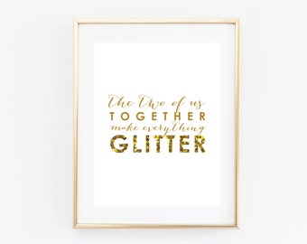 The Two of Us Together Make Everything Glitter Print - Katy Perry Print - Katy Perry Lyrics