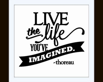 Live the Life You Imagined - Vinyl Quote wall Art Decal