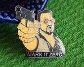 The Big Lebowski - Mark It Zero - Walter Pin