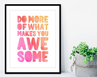 Do More of What Makes You Awesome Pink Red Orange Watercolour 8x10 Digital Print Wall Art Home Decor Typography Inspirational Motivational
