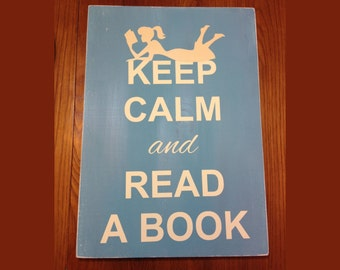Keep Calm and Read A Book - Wood Sign