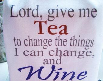 Funny Tea Towel - Lord give me Tea, Wine prayer - kitchen towel - Tea towel- super cute flour sack towel