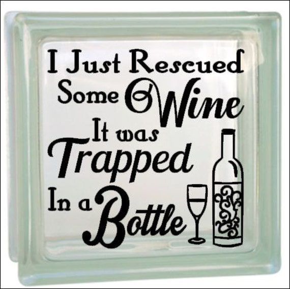 Rescued Wine Vinyl Decal For Glass Block Or Shadow Box