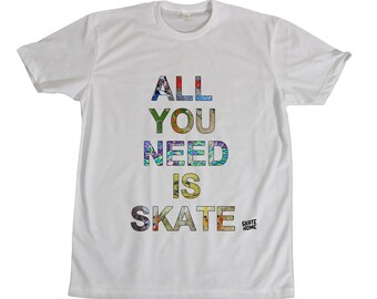 T-shirt skateboard - All you need is skate