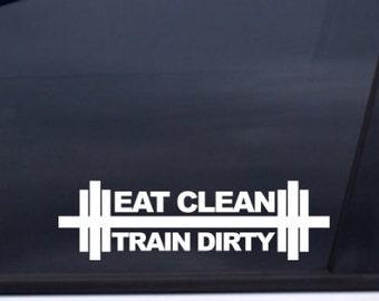 "Eat Clean Train Dirty Sticker 7"" Vinyl Decal Window Sticker for Car, Truck, Motorcycle, Laptop, Ipad, Window, Wall, ETC"