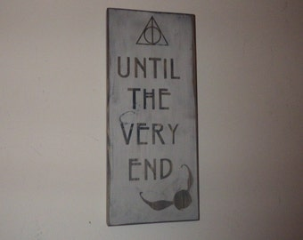 """Harry Potter Decor / Sign – """"Until the very end"""" – Deathly Hallows Sign / Wall Hanging / Harry Potter Quote – Snitch –Harry Potter Always"""