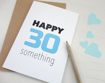 Birthday card Happy 30 something blue 30th birthday card funny greeting card