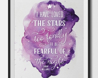 I Have Loved the Stars - Printable Art Quote
